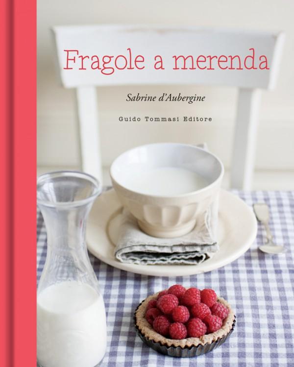 Fragole a merenda - Guido Tommasi Editore